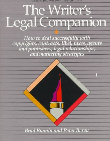 9780201144093: The Writer's Legal Companion How To Deal Successfully With Copyrights, Libel, Taxes, Agents, And Publisher Legal Relationships And Marketing Strategies