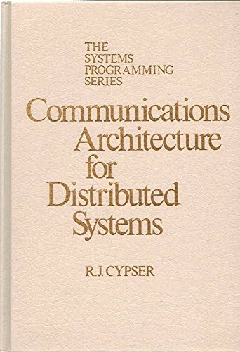 9780201144581: Communications Architecture for Distributed Systems (The Systems programming series)