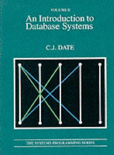 AN INTRODUCTION TO DATABASE SYSTEMS : The Systems Programming Series, Volume II