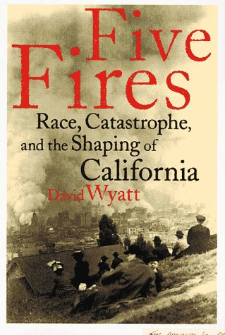 9780201144796: Five Fires: Race, Catastrophe, And The Shaping Of California