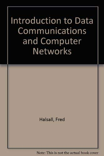 9780201145403: Introduction to Data Communications and Computer Networks