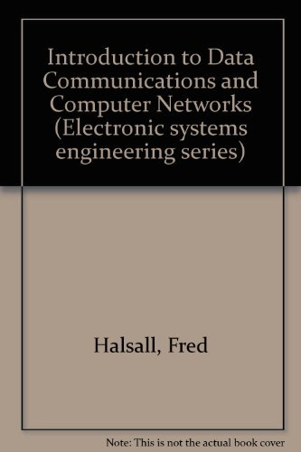 9780201145472: Introduction to Data Communications and Computer Networks (Electronic systems engineering series)