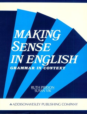 Making Sense in English: Intermediate Grammar in: Pierson