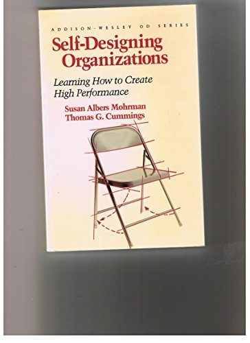 9780201146035: Self Designing Organizations: Learning How to Create High Performance (Addison-wesley Series on Organization Development)