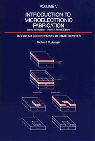 9780201146950: Introduction to Microelectronic Fabrication: 5 (Modular Series on Solid State Devices, Vol 5)