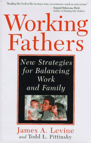 9780201149388: Working Fathers: New Strategies For Balancing Work And Family