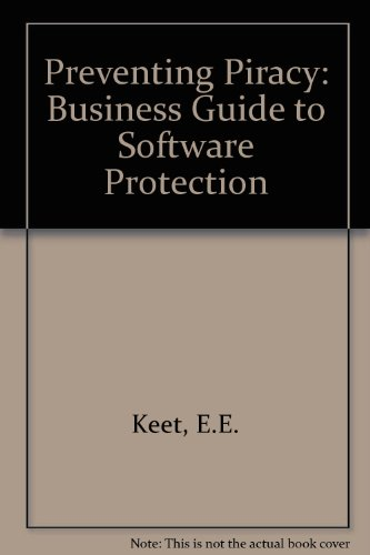 9780201150476: Preventing Piracy: A Business Guide to Software Protection