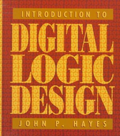 Introduction To Digital Logic Design By Hayes John P Addison