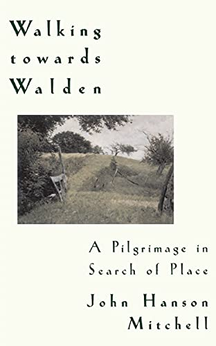 Walking Towards Walden: A Pilgrimage in Search: Mitchell, John Hanson