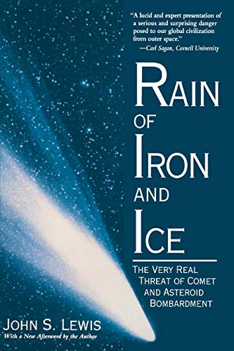 9780201154948: Rain Of Iron And Ice: The Very Real Threat Of Comet And Asteroid Bombardment (Helix Books)