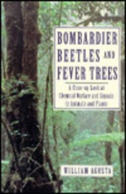 9780201154979: Bombardier Beetles and Fever Trees: A Close-Up Look at Chemical Warfare and Signals in Animals and Plants