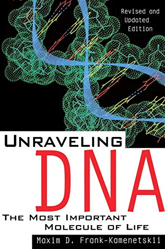 9780201155846: Unraveling Dna: The Most Important Molecule Of Life, Revised And Updated Edition