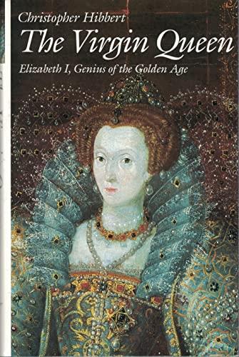 The Virgin Queen: Elizabeth I, Genius Of: Christopher Hibbert