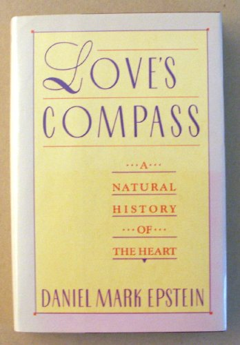 9780201156676: Love's Compass: A Natural History of the Heart