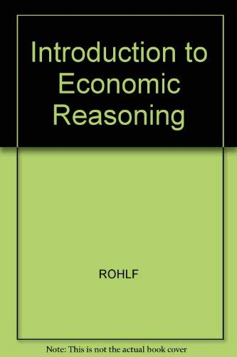9780201157437: Introduction to Economic Reasoning