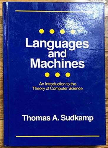 9780201157680: Languages and Machines: An Introduction to the Theory of Computer Science (Addison-Wesley series in computer science)