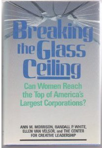 Breaking the Glass Ceiling Can Women Reach the Top of America's Largest Corporations?
