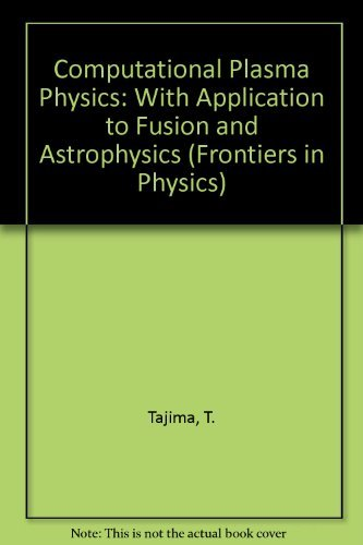 9780201164114: Computational Plasma Physics: With Applications to Fusion and Astrophysics