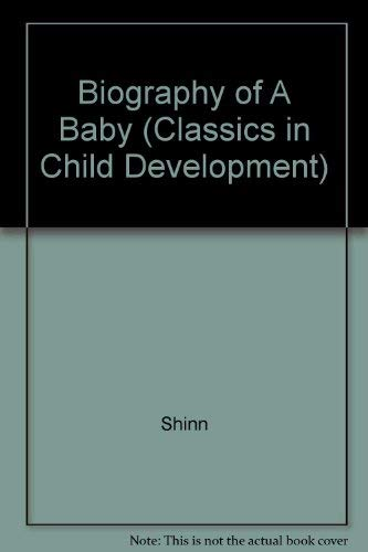 9780201164664: Biography of A Baby (Classics in Child Development)