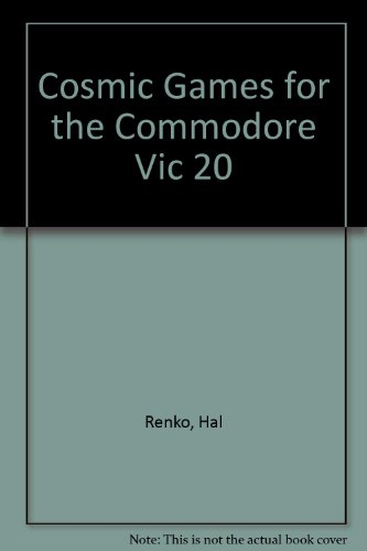 9780201164763: Cosmic Games for the Commodore Vic 20