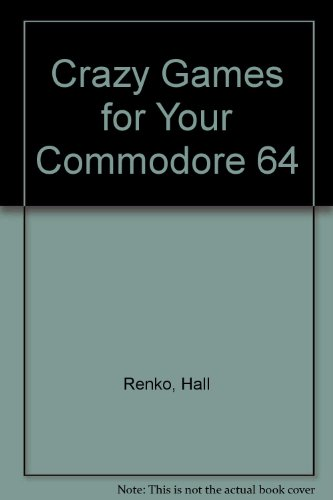 9780201164831: Crazy Games for Your Commodore 64