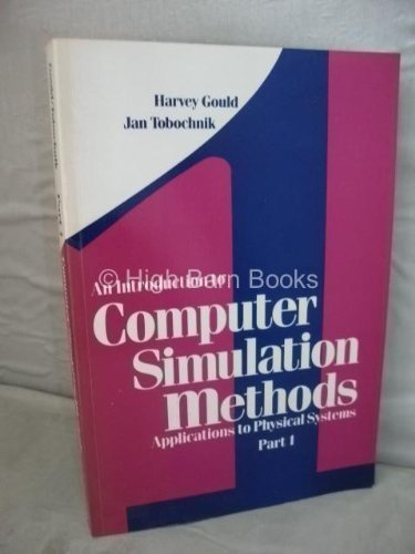 An Introduction to Computer Simulation Methods: Applications to Physical Systems : Part I (Pt. 1): ...