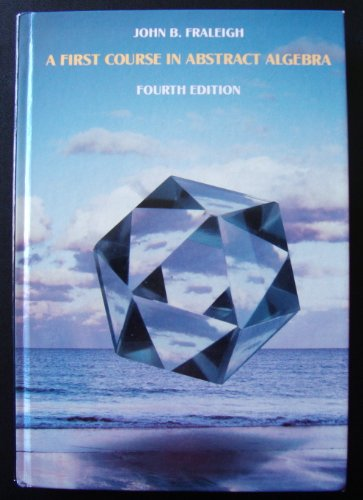 9780201168471: A First Course in Abstract Algebra