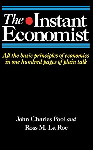 9780201168839: The Instant Economist: All The Basic Principles Of Economics In 100 Pages Of Plain Talk