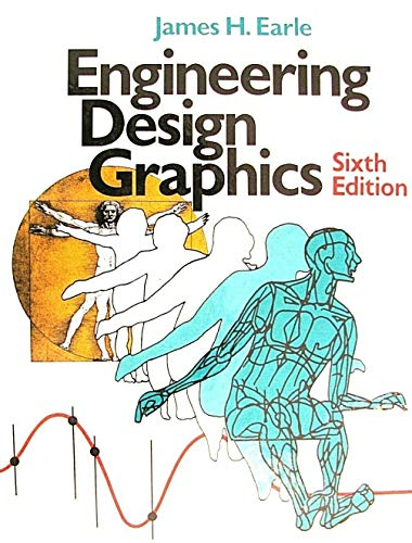 Engineering design graphics: Earle, James H