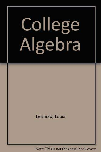 College Algebra: Leithold, Louis