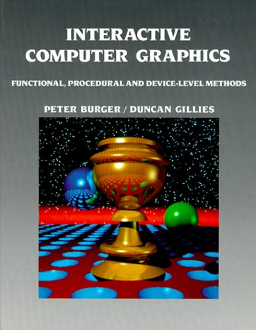 9780201174397: Interactive Computer Graphics: Functional, Procedural and Device-Level Methods (International computer science series)