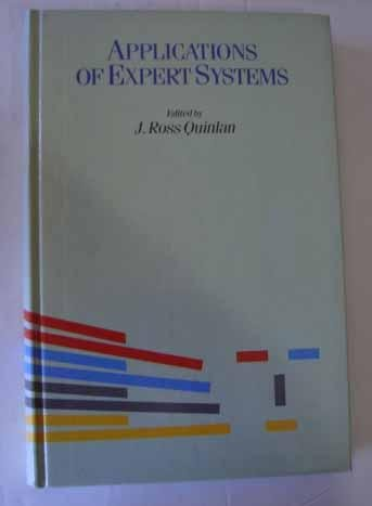9780201174496: Applications of Expert Systems: Based on the Proceedings of the Second Australian Conference (v. 1)