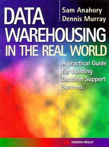 9780201175196: Data Warehousing in the Real World: A practical guide for building Decision Support Systems