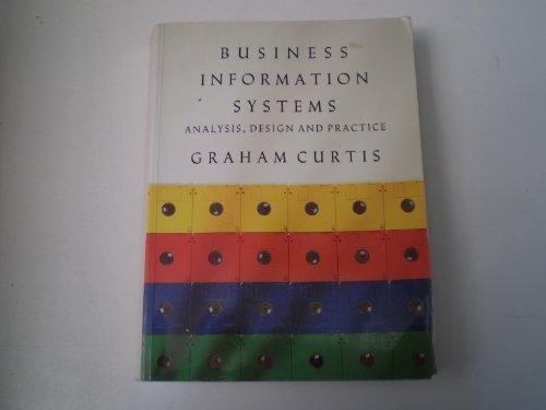 Business Information Systems: Analysis, Design and Practice: Curtis, Graham