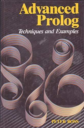 9780201175271: Advanced Prolog: Techniques and Examples (International Series in Logic Programming)