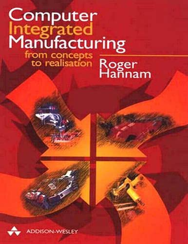 9780201175462: Computer Integrated Manufacturing: From Concepts to Realisation