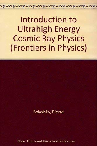 9780201176346: Introduction to Ultrahigh Energy Cosmic Ray Physics (Frontiers in Physics)