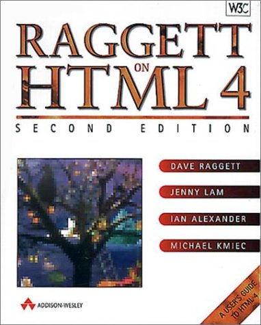 Raggett on HTML 4 (2nd Edition) (A-W Developers Press): Dave Raggett, Jenny Lam, Ian F. Alexander, ...