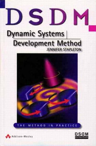 9780201178890: DSDM: Dynamic Systems Development Method: The Method in Practice