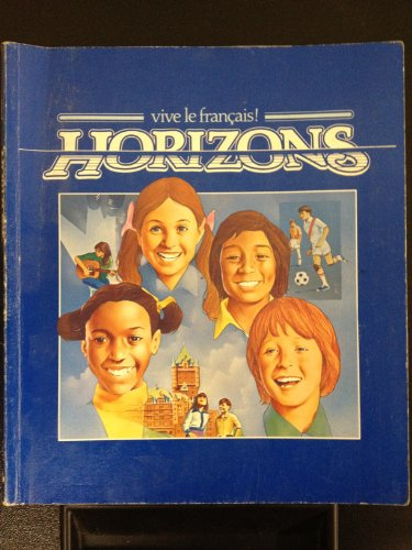 Horizons 1 (Vive le francais]) (French Edition): G. Robert McConnell