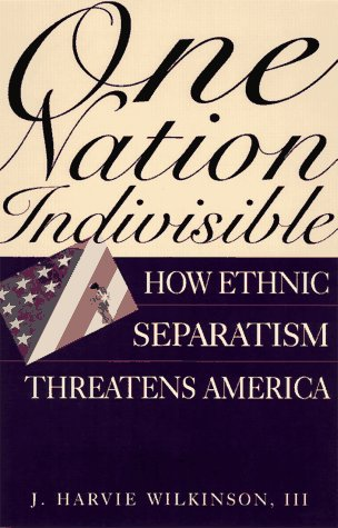 9780201180725: One Nation Indivisible: How Ethnic Separatism Threatens America