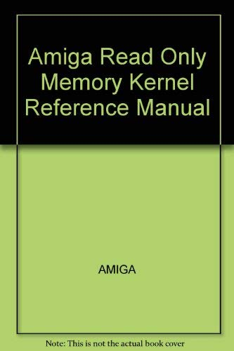 9780201181777: Amiga Read Only Memory Kernel Reference Manual (Amiga technical reference series)