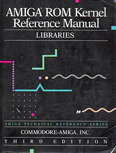 9780201181876: Amiga Read Only Memory Kernel Reference Manual: Libraries and Devices (Amiga technical reference series)