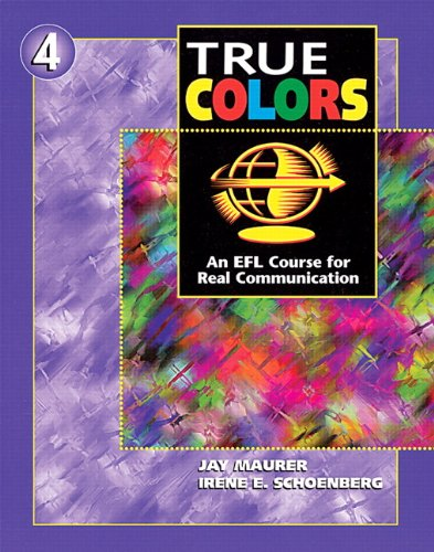 9780201190526: True Colors: An EFL Course for Real Communication (Level 4 Student Book)