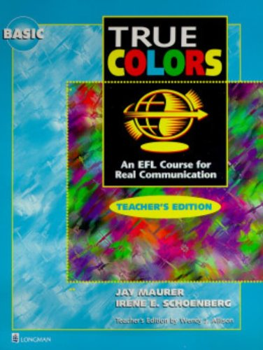 9780201190601: Basic True Colors: An Efl Course for Real Communication: Basic Level Teacher's Edition