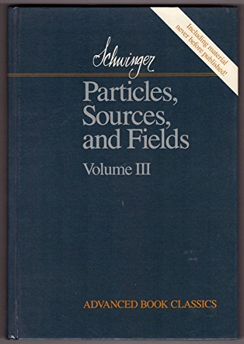 9780201194791: Particles, Sources, and Fields . Volume III (Advanced Book Classics)