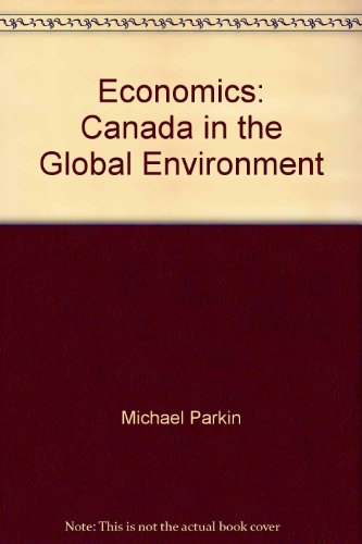 9780201195644: Economics: Canada in the Global Environment
