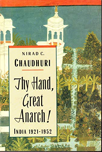 Thy Hand, Great Anarch! India: 1921-1952