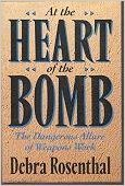 9780201197945: At the Heart of the Bomb: The Dangerous Allure of Weapons Work