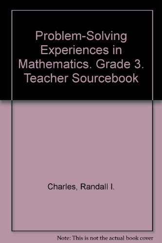 Problem-Solving Experiences in Mathematics Grade 3: Randall Charles